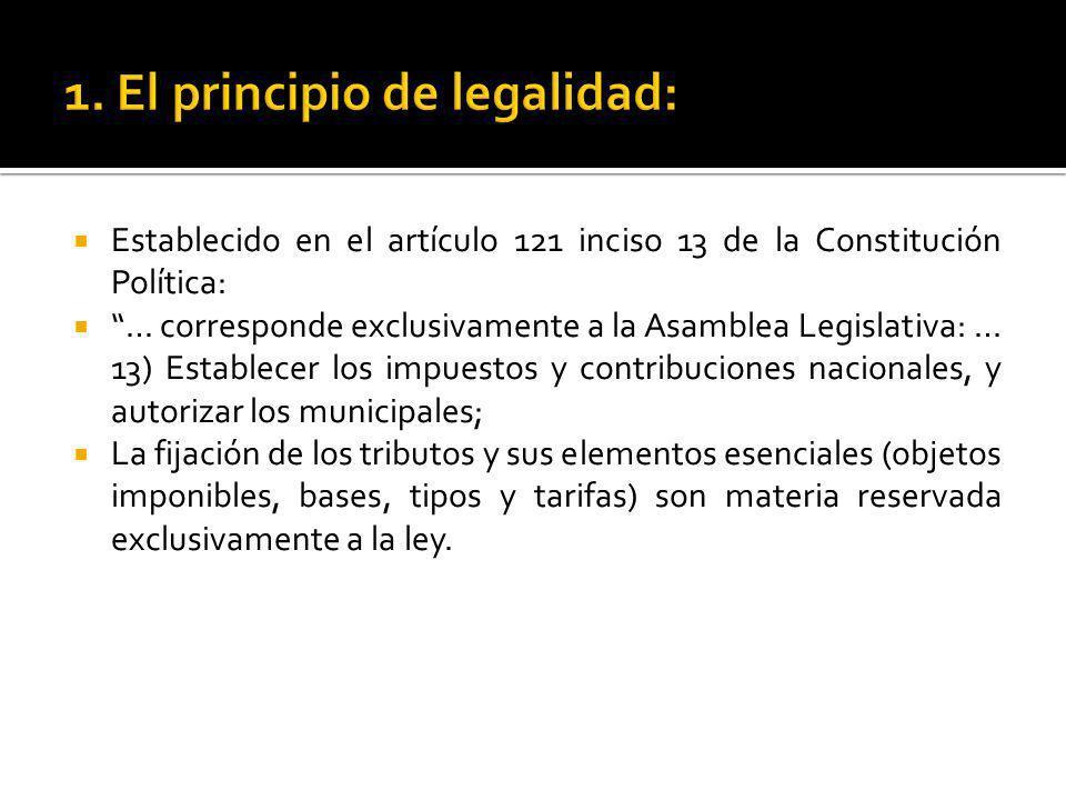 Establecido en el artículo 121 inciso 13 de la Constitución Política: … corresponde exclusivamente a la Asamblea Legislativa: … 13) Establecer los imp