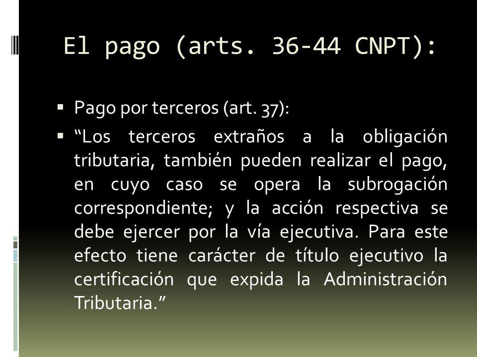 El pago (arts.36-44 CNPT): Lugar, fecha y forma de pago (art.