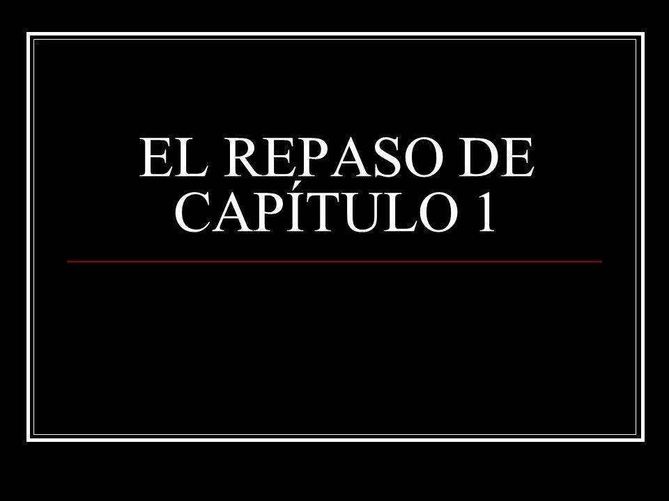 EL REPASO DE CAPÍTULO 1
