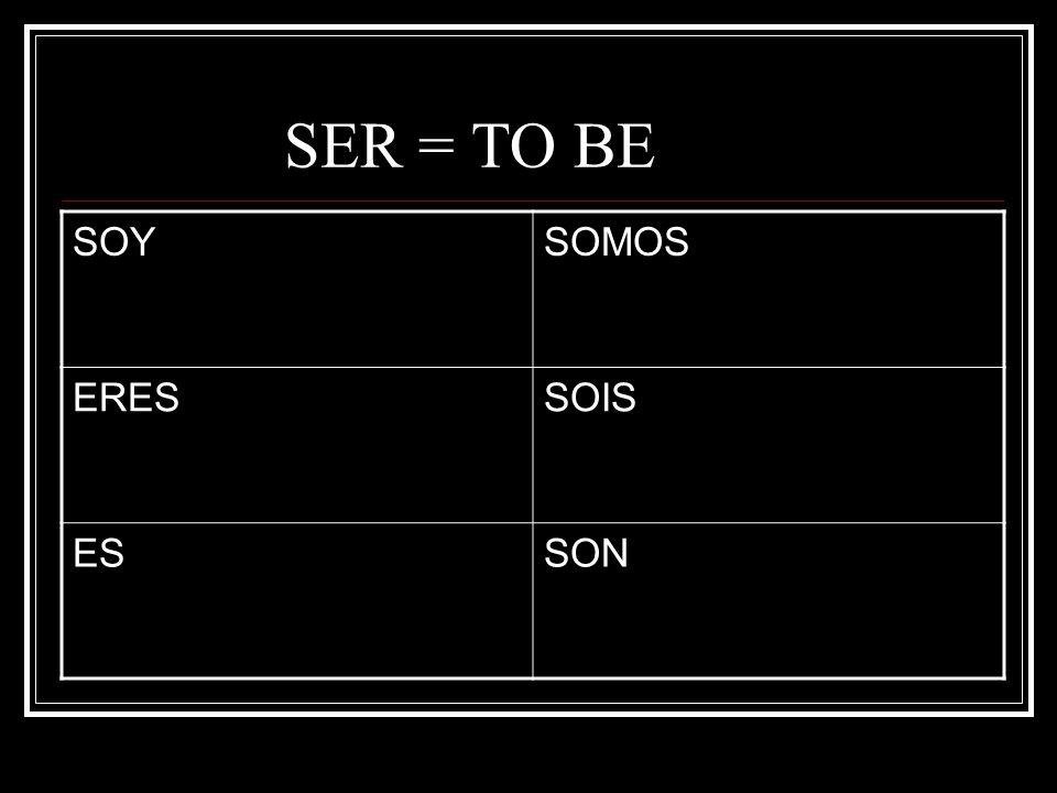 SER = TO BE SOYSOMOS ERESSOIS ESSON