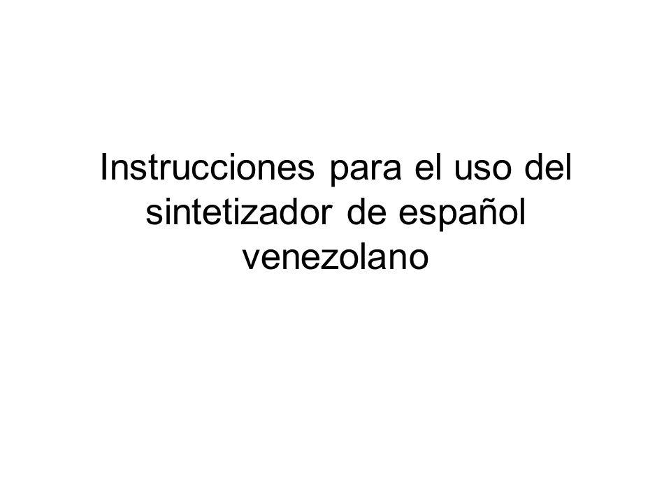 Instrucciones para el uso del sintetizador de español venezolano