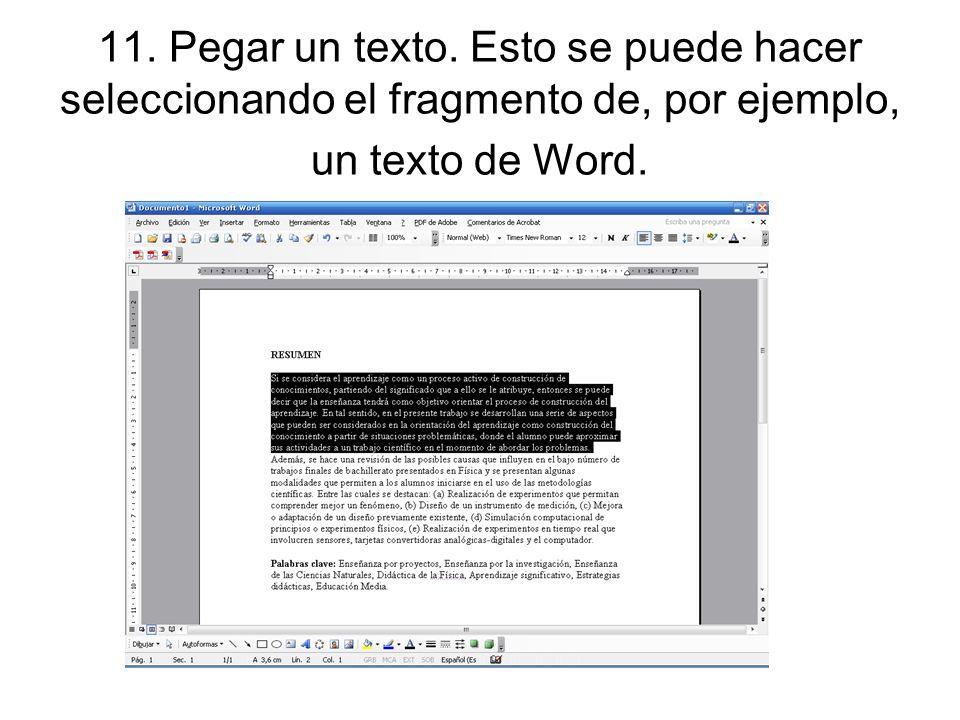 11. Pegar un texto. Esto se puede hacer seleccionando el fragmento de, por ejemplo, un texto de Word.