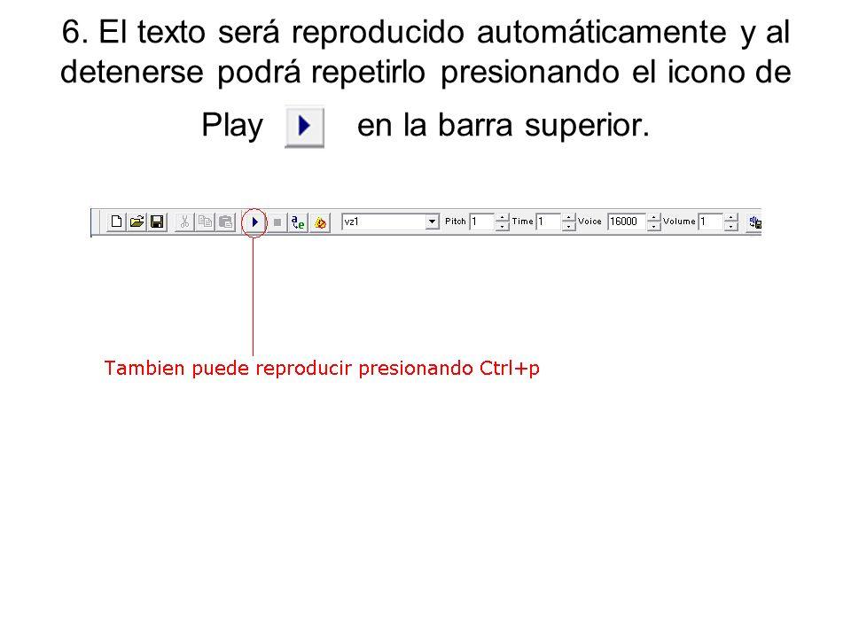 6. El texto será reproducido automáticamente y al detenerse podrá repetirlo presionando el icono de Play en la barra superior.