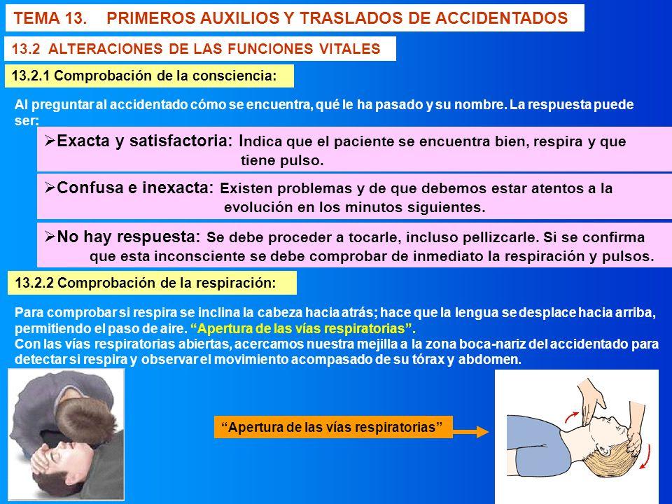 TEMA 13. PRIMEROS AUXILIOS Y TRASLADOS DE ACCIDENTADOS 13.2 ALTERACIONES DE LAS FUNCIONES VITALES 13.2.1 Comprobación de la consciencia: Exacta y sati
