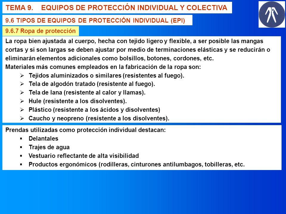 TEMA 9. EQUIPOS DE PROTECCIÓN INDIVIDUAL Y COLECTIVA 9.6 TIPOS DE EQUIPOS DE PROTECCIÓN INDIVIDUAL (EPI) 9.6.7 Ropa de protección La ropa bien ajustad