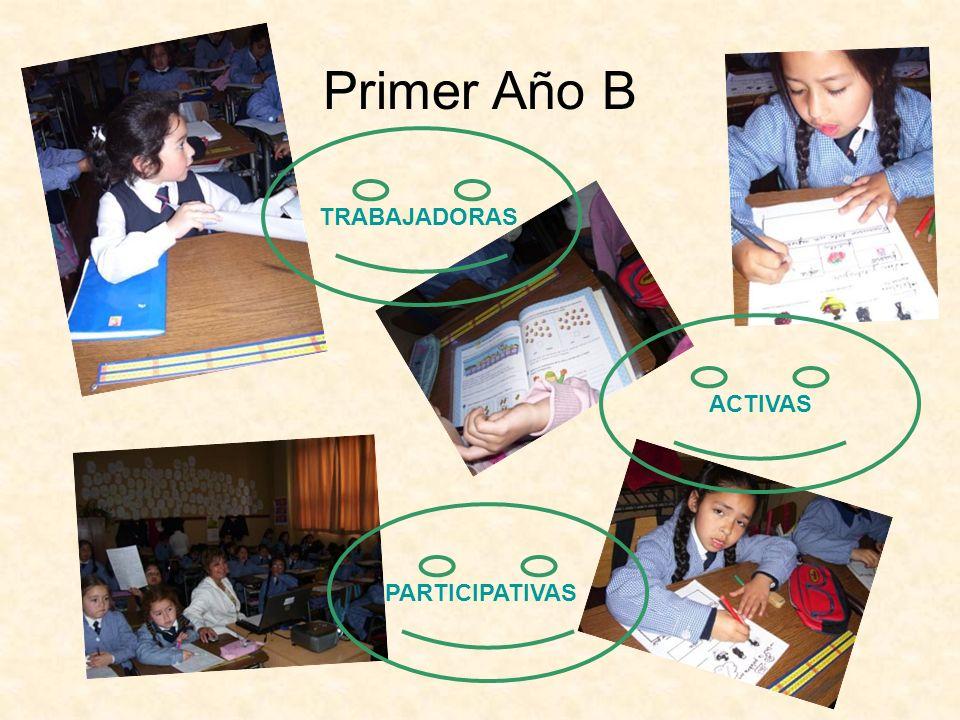 Primer Año B ACTIVAS PARTICIPATIVAS TRABAJADORAS