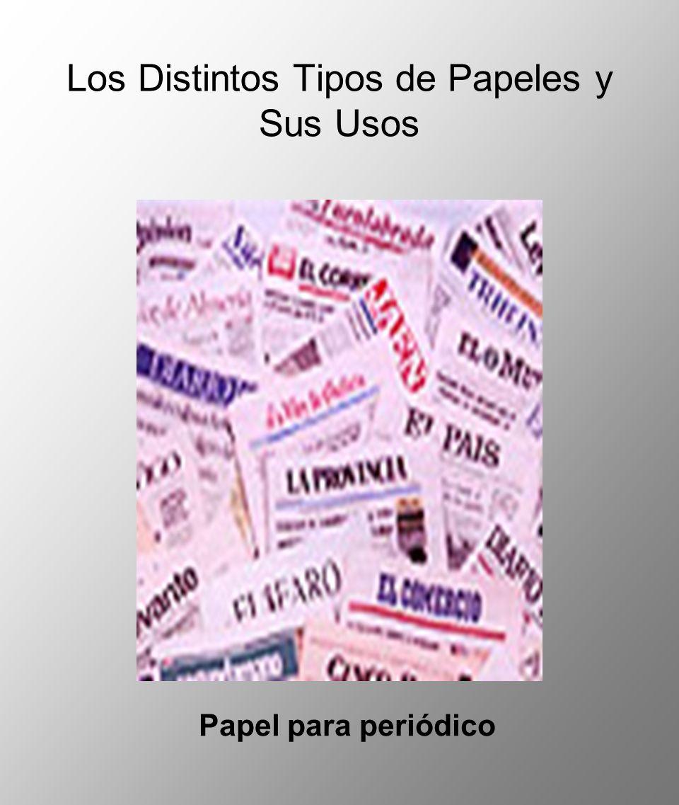 Los Distintos Tipos de Papeles y Sus Usos Papel para periódico