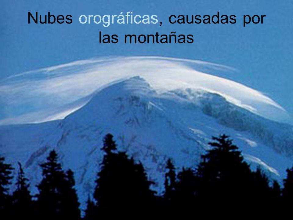 Nubes orográficas, causadas por las montañas