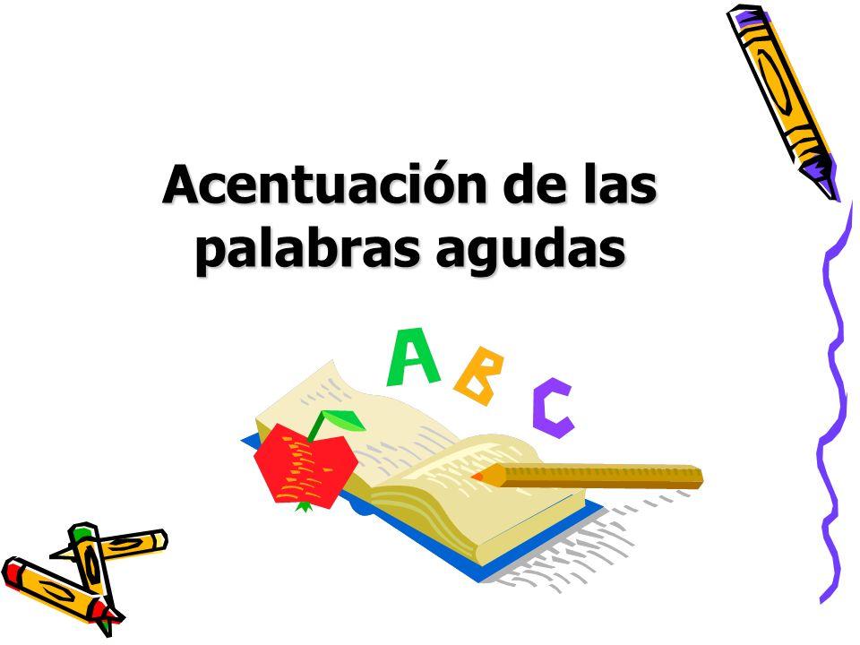 RECORDEMOS… Separa en sílabas las siguientes palabras y marca la sílaba tónica.
