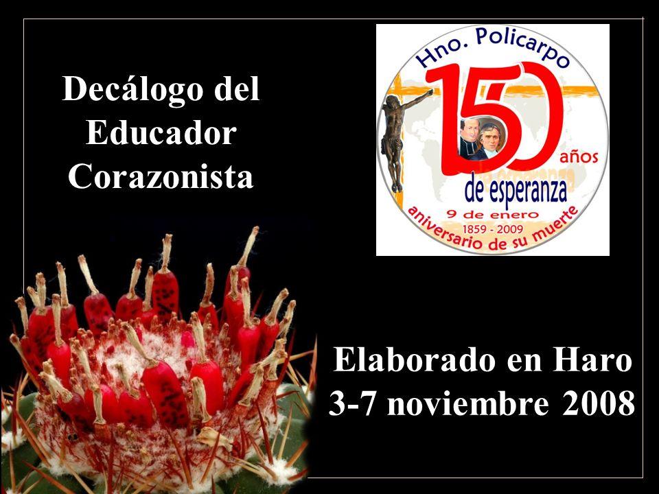 Decálogo del Educador Corazonista Elaborado en Haro 3-7 noviembre 2008