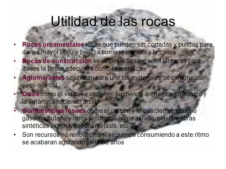 Utilidad de las rocas Rocas ornamentales rocas que pueden ser cortadas y pulidas para darles mayor brillo y belleza como el mármol y la caliza Rocas d