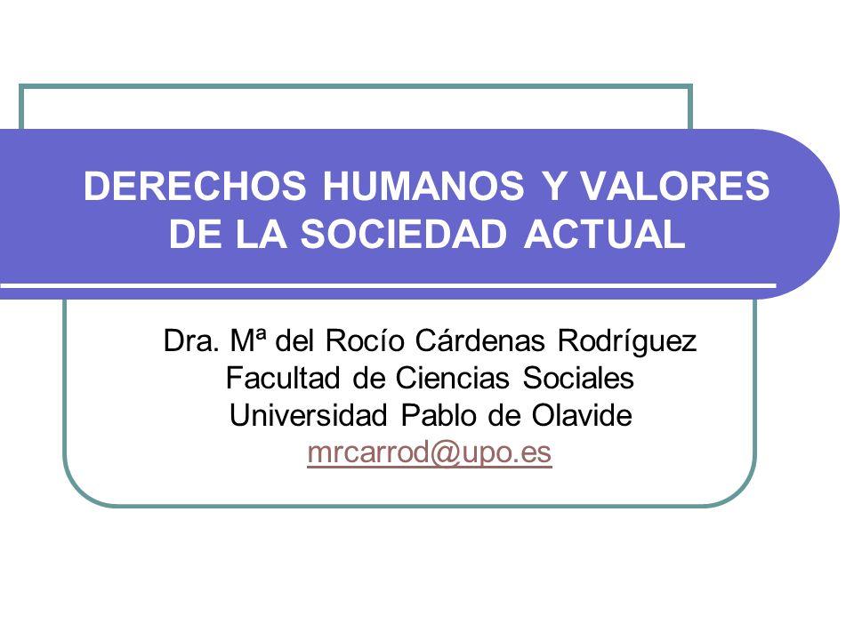 DERECHOS HUMANOS Y VALORES DE LA SOCIEDAD ACTUAL Dra.