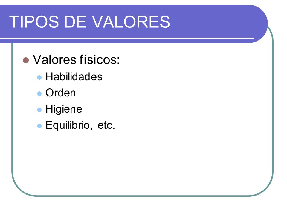 TIPOS DE VALORES VALORES METAFÍSICOS VALORES ESPIRITUALES VALORES MORALES VALORES INTELECTUALES VALORES AFECTIVOS VALORES VITALES VALORES FÍSICOS