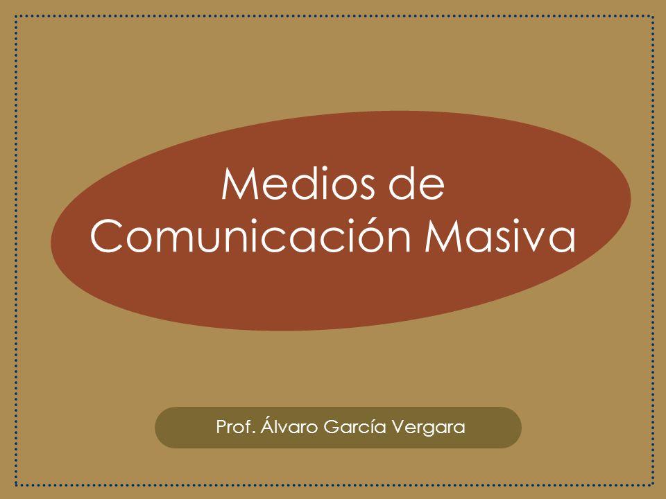 Medios de Comunicación Masiva Prensa escrita Televisión Radio Internet Publicidad y Propaganda