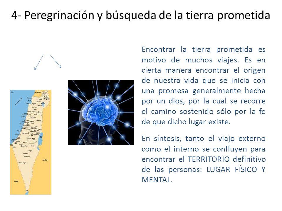 4- Peregrinación y búsqueda de la tierra prometida Encontrar la tierra prometida es motivo de muchos viajes.