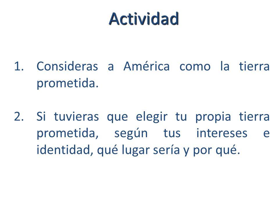 Actividad 1.Consideras a América como la tierra prometida.