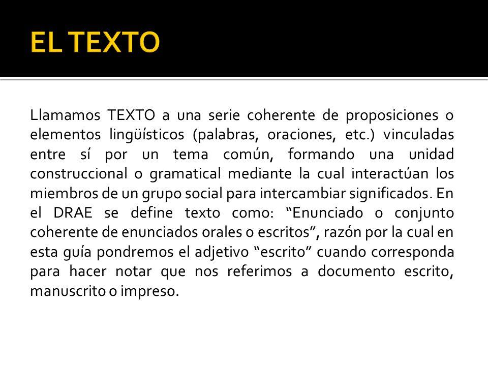 Para clasificar los tipos de texto, ocuparemos dos criterios 1.