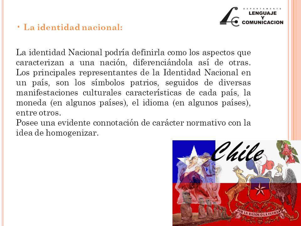 La identidad nacional: La identidad Nacional podría definirla como los aspectos que caracterizan a una nación, diferenciándola así de otras. Los princ