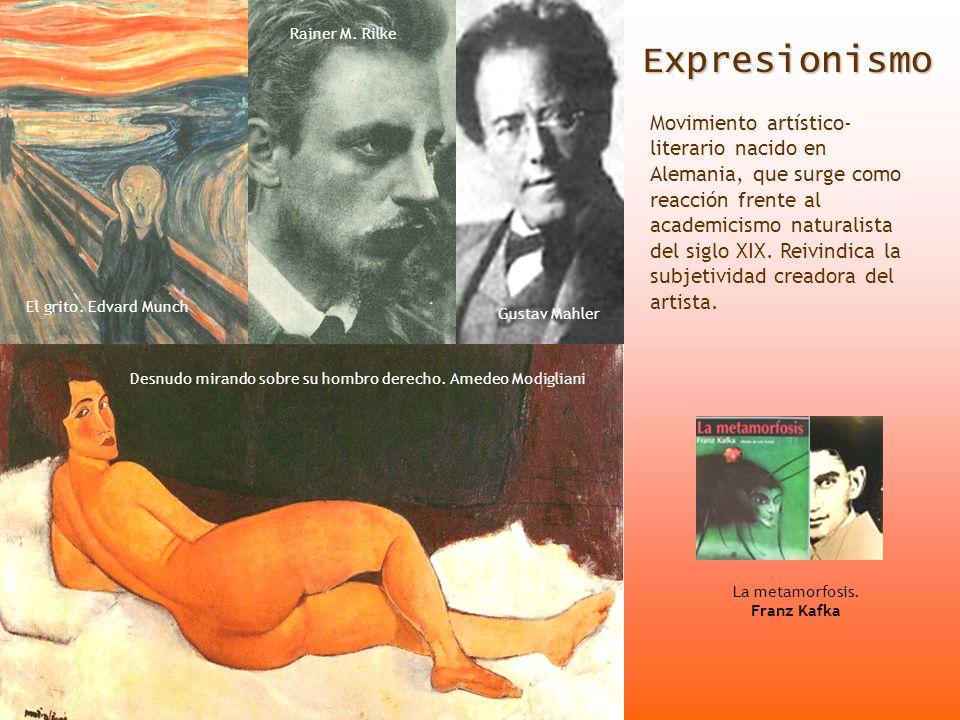 Expresionismo Movimiento artístico- literario nacido en Alemania, que surge como reacción frente al academicismo naturalista del siglo XIX. Reivindica