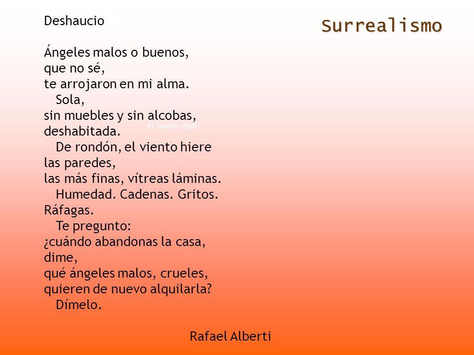 Surrealismo Francis Picabia El Sueño. Dalí André Breton Deshaucio Ángeles malos o buenos, que no sé, te arrojaron en mi alma. Sola, sin muebles y sin
