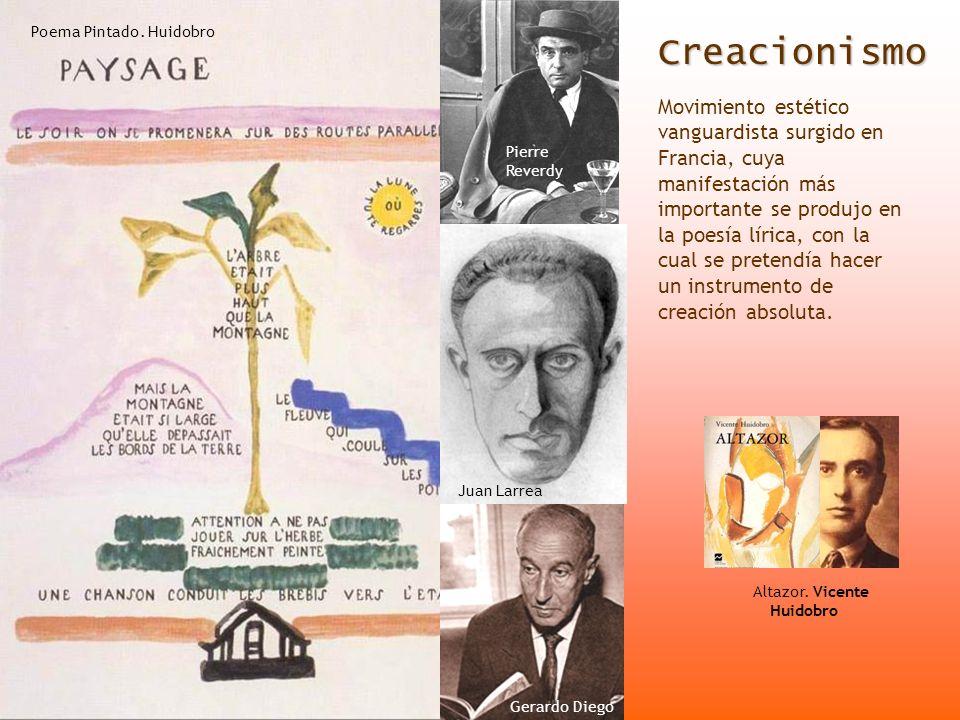 Creacionismo Movimiento estético vanguardista surgido en Francia, cuya manifestación más importante se produjo en la poesía lírica, con la cual se pre