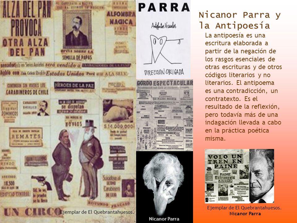 Nicanor Parra y la Antipoesía Ejemplar de El Quebrantahuesos. Nicanor Parra Ejemplar de El Quebrantahuesos. Nicanor Parra La antipoesía es una escritu