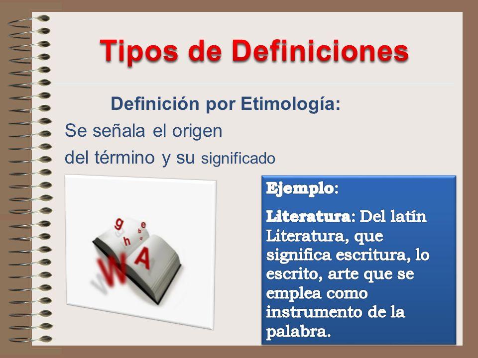 Definición por Etimología: Se señala el origen del término y su significado