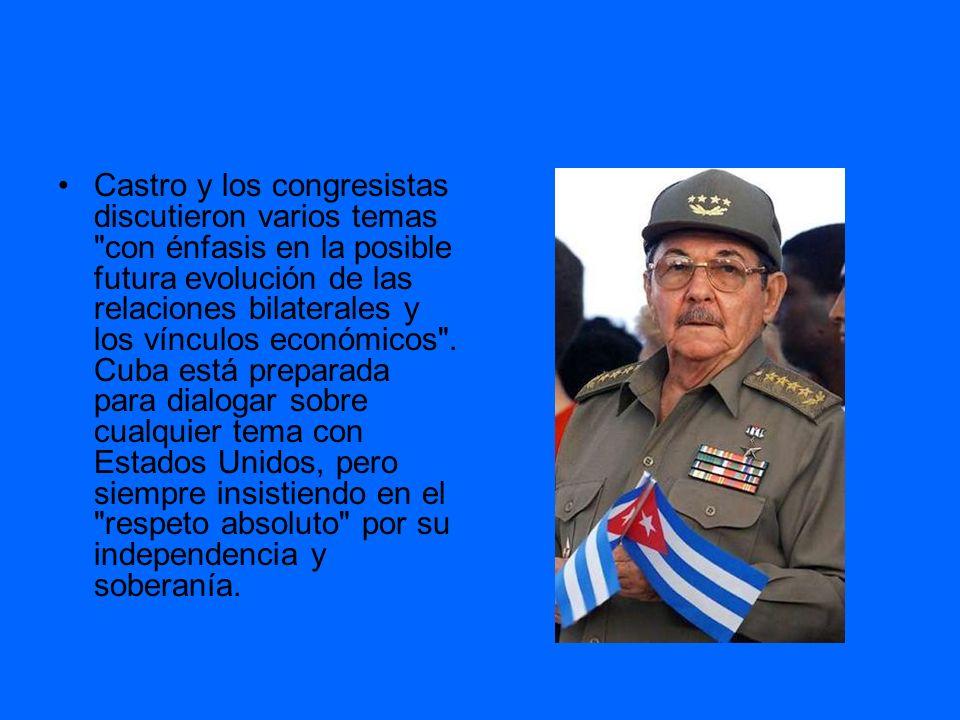 Castro y los congresistas discutieron varios temas con énfasis en la posible futura evolución de las relaciones bilaterales y los vínculos económicos .