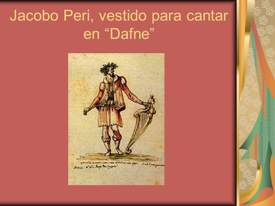 Jacobo Peri, vestido para cantar en Dafne