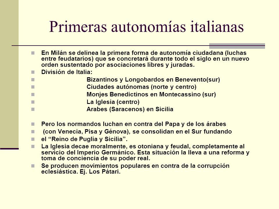 Primeras autonomías italianas En Milán se delinea la primera forma de autonomía ciudadana (luchas entre feudatarios) que se concretará durante todo el