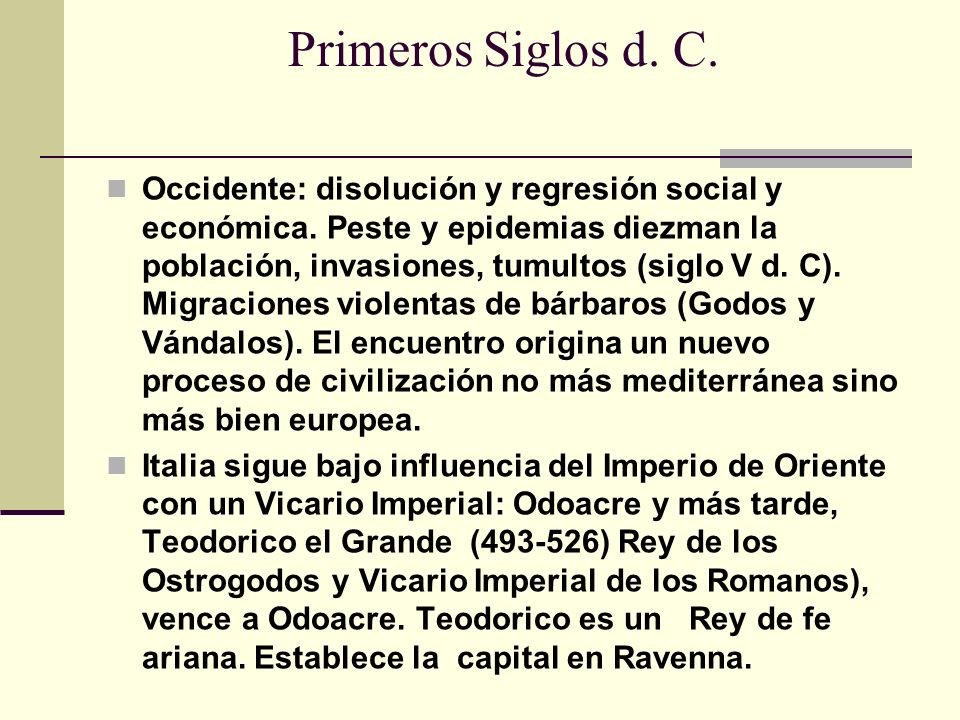 Primeros Siglos d. C. Occidente: disolución y regresión social y económica.