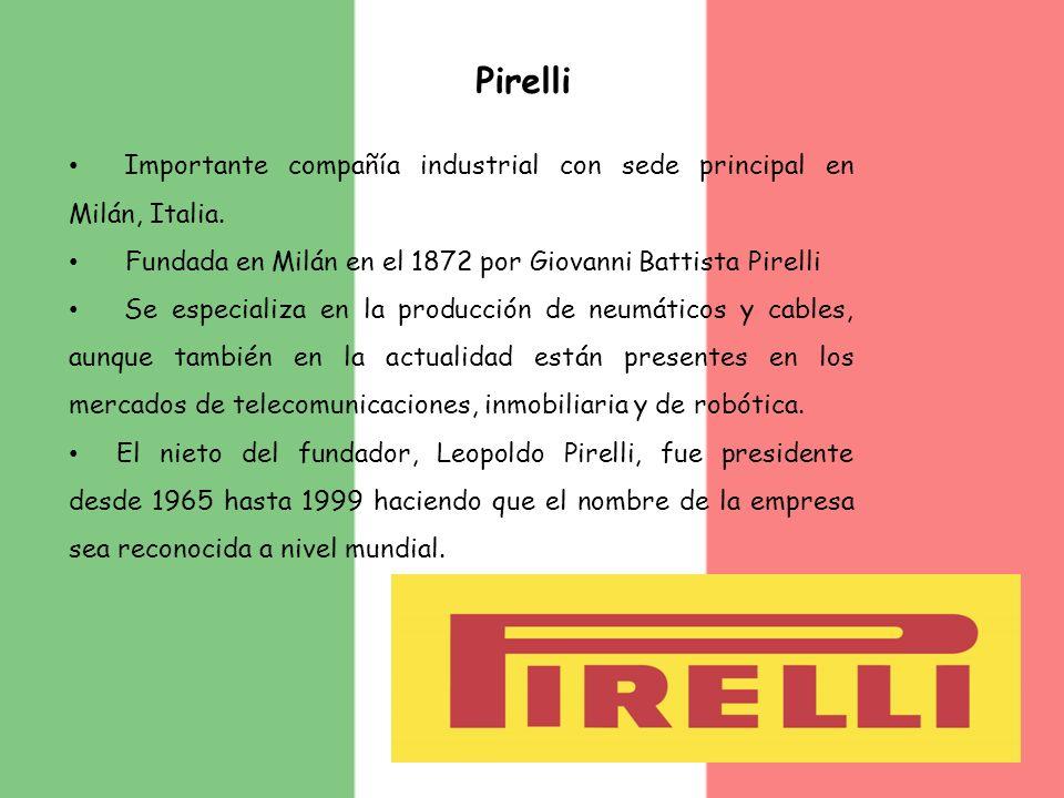 Importante compañía industrial con sede principal en Milán, Italia. Fundada en Milán en el 1872 por Giovanni Battista Pirelli Se especializa en la pro