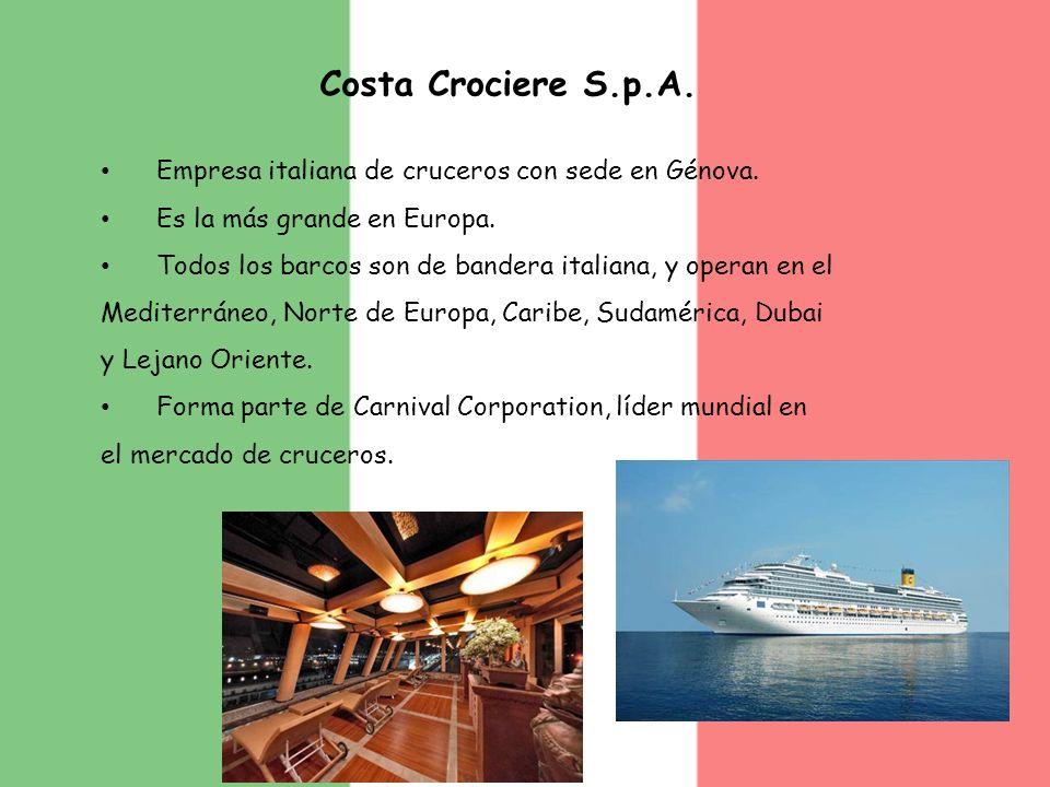 Costa Crociere S.p.A. Empresa italiana de cruceros con sede en Génova. Es la más grande en Europa. Todos los barcos son de bandera italiana, y operan