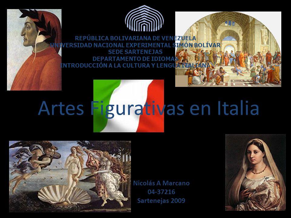 Artes Figurativas en Italia REPÚBLICA BOLIVARIANA DE VENEZUELA UNIVERSIDAD NACIONAL EXPERIMENTAL SIMÓN BOLÍVAR SEDE SARTENEJAS DEPARTAMENTO DE IDIOMAS
