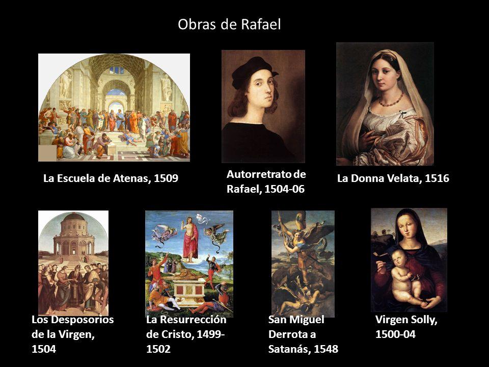 Obras de Rafael San Miguel Derrota a Satanás, 1548 Virgen Solly, 1500-04 La Resurrección de Cristo, 1499- 1502 Los Desposorios de la Virgen, 1504 La E