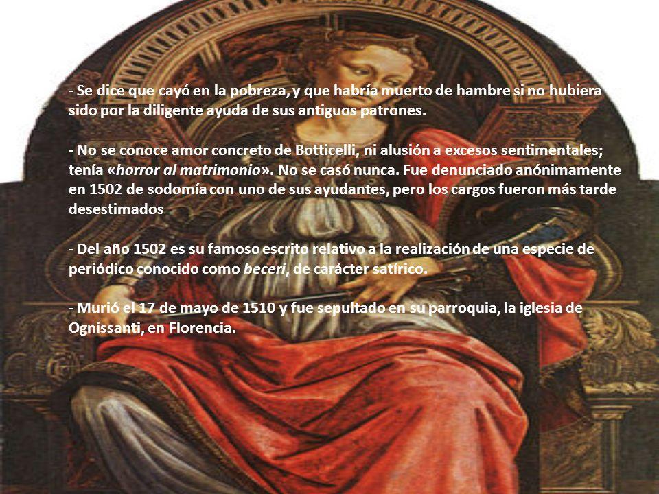Obras de Botticelli Autorretrato de Sandro Botticelli La Fortaleza, 1470El Nacimiento de Venus, 1484 LA Primavera, 1481-82 Adoración de los Reyes, 1481-82 Retrato de Dante, 1495 Autorretrato de Sandro Botticelli