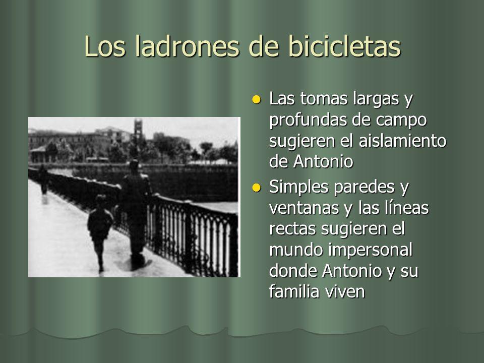 Los ladrones de bicicletas Las tomas largas y profundas de campo sugieren el aislamiento de Antonio Las tomas largas y profundas de campo sugieren el