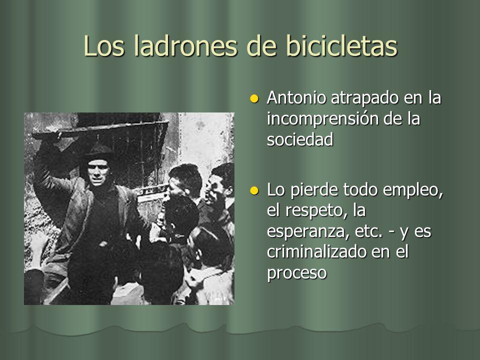 Los ladrones de bicicletas Antonio atrapado en la incomprensión de la sociedad Antonio atrapado en la incomprensión de la sociedad Lo pierde todo empl