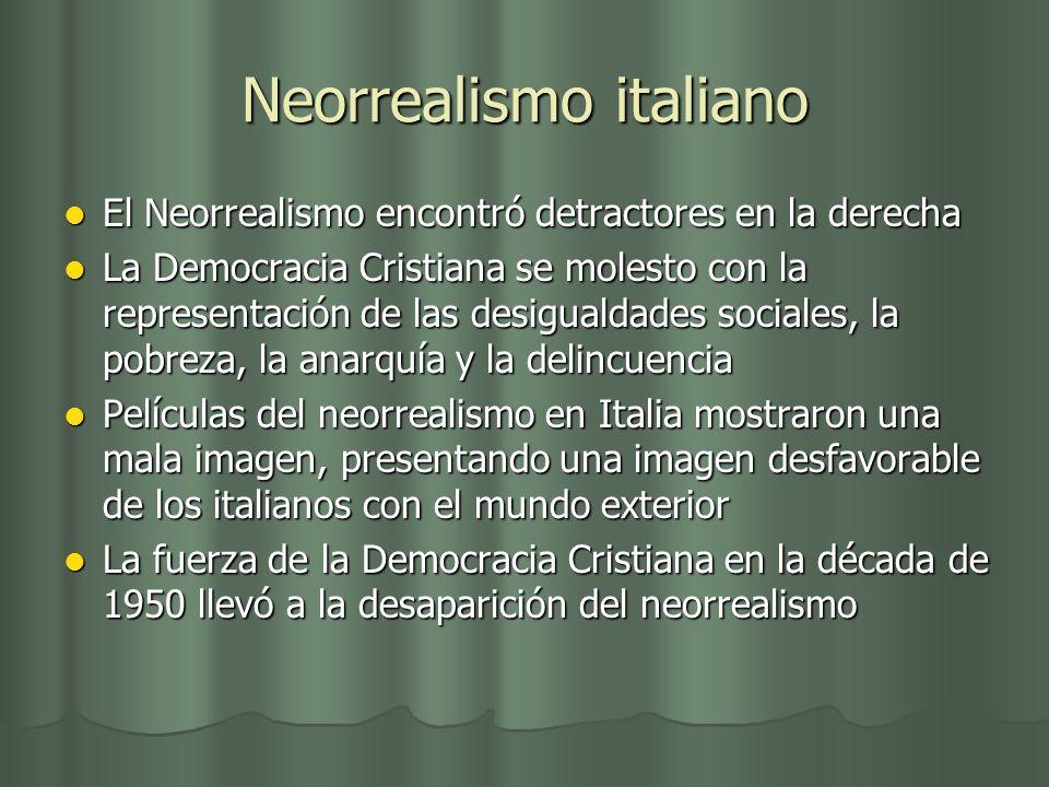 Neorrealismo italiano El Neorrealismo encontró detractores en la derecha El Neorrealismo encontró detractores en la derecha La Democracia Cristiana se