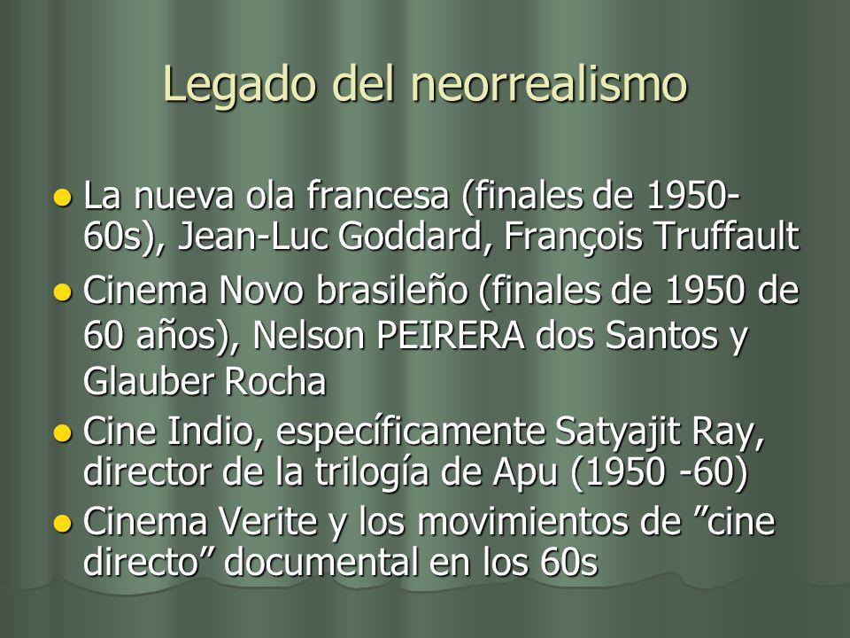 Legado del neorrealismo La nueva ola francesa (finales de 1950- 60s), Jean-Luc Goddard, François Truffault La nueva ola francesa (finales de 1950- 60s