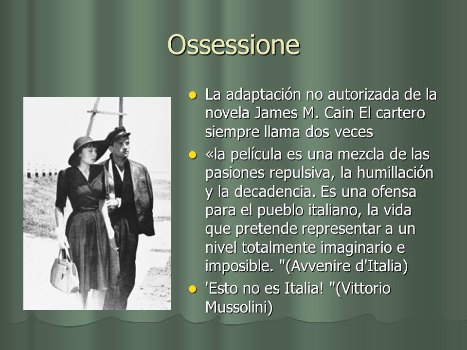 Ossessione La adaptación no autorizada de la novela James M. Cain El cartero siempre llama dos veces La adaptación no autorizada de la novela James M.