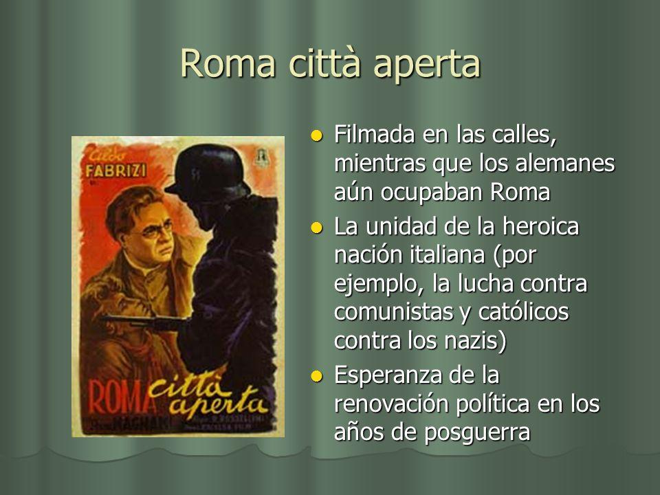 Roma città aperta Filmada en las calles, mientras que los alemanes aún ocupaban Roma Filmada en las calles, mientras que los alemanes aún ocupaban Rom