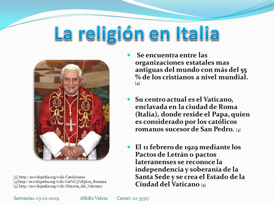 Sartenejas, 03-02-2009Alfidio Valera Carnet: 02-35517 [3] http://es.wikipedia.org/wiki/Catolicismo [4]http://es.wikipedia.org/wiki/Cat%C3%B3lica_Romana [5] http://es.wikipedia.org/wiki/Historia_del_Vaticano
