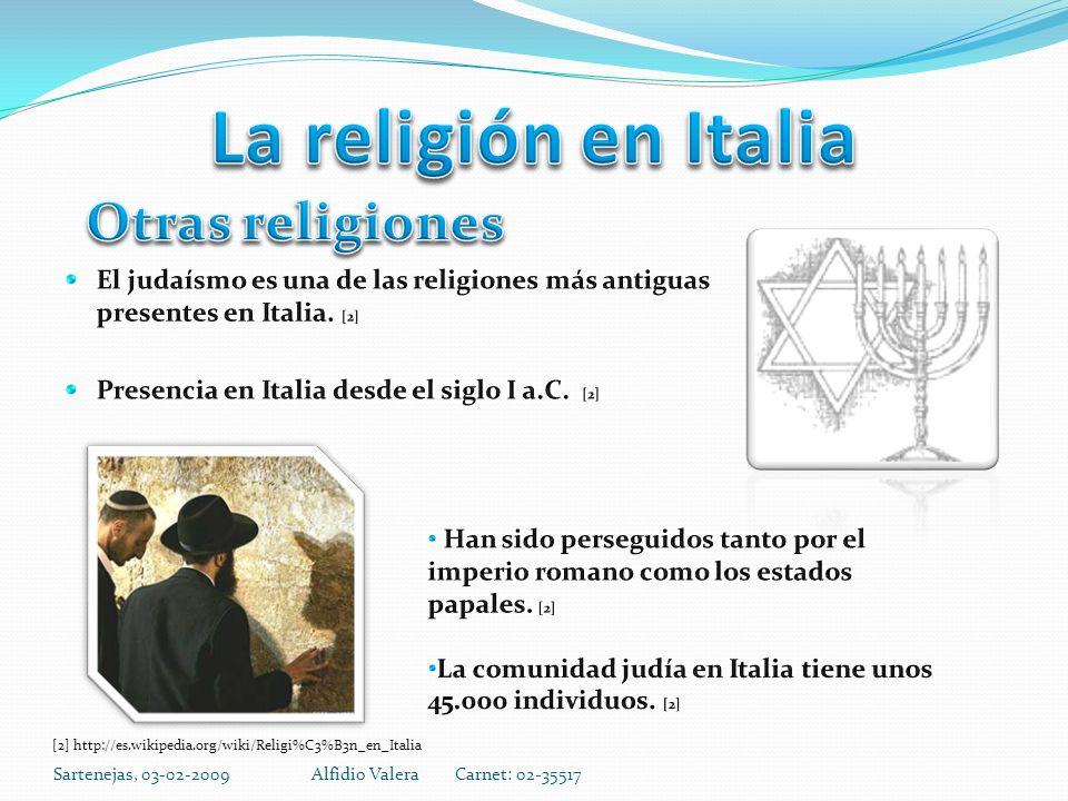 Sartenejas, 03-02-2009Alfidio Valera Carnet: 02-35517 [2] http://es.wikipedia.org/wiki/Religi%C3%B3n_en_Italia