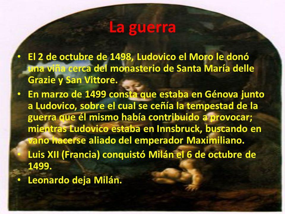 La guerra El 2 de octubre de 1498, Ludovico el Moro le donó una viña cerca del monasterio de Santa María delle Grazie y San Vittore. En marzo de 1499