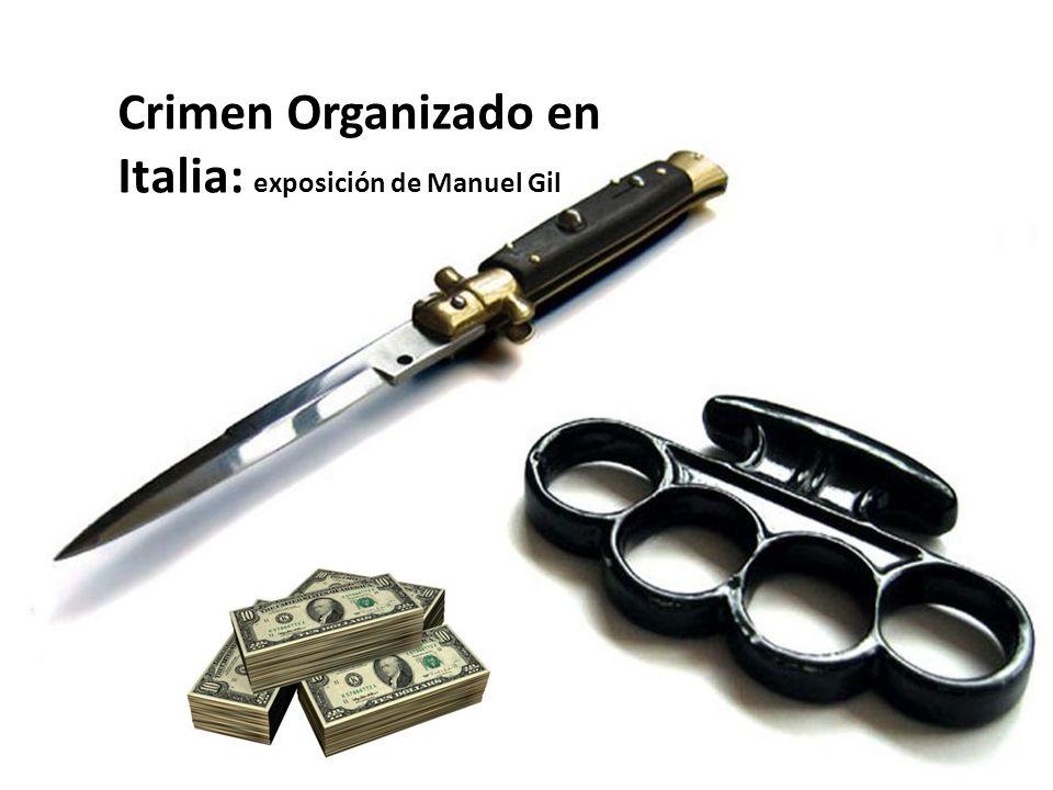 Origenes Organizaciones Crimen Organizado en Italia: exposición de Manuel Gil