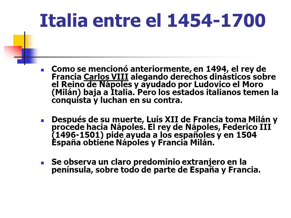 El Papel de Carlos V En el 1500 Italia es todavía el centro del mundo occidental en el arte y en el esplendor del Renacimiento y lo que deja, pero el comercio cambia de mar afectando la economía de la península.