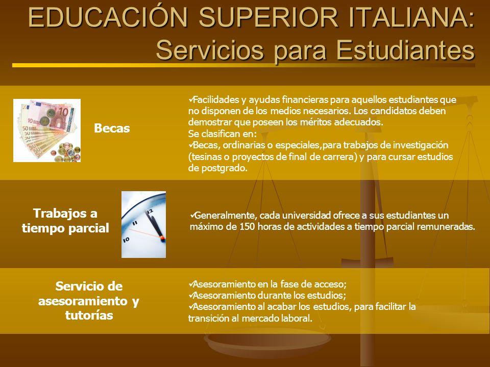 EDUCACIÓN SUPERIOR ITALIANA: Servicios para Estudiantes Becas Facilidades y ayudas financieras para aquellos estudiantes que no disponen de los medios