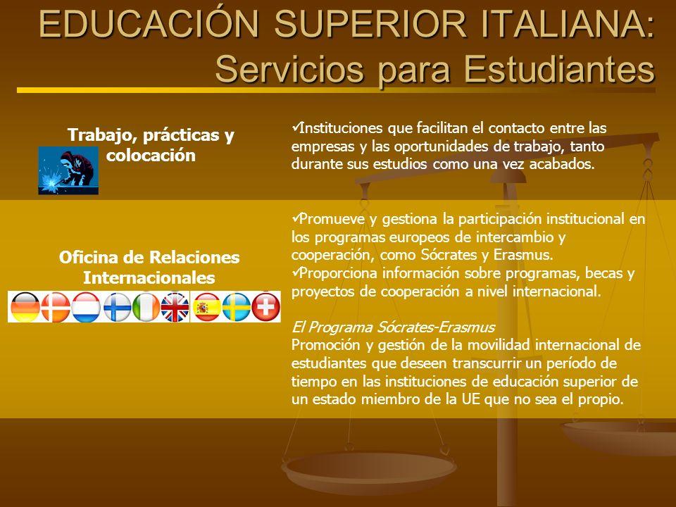 EDUCACIÓN SUPERIOR ITALIANA: Servicios para Estudiantes Trabajo, prácticas y colocación Instituciones que facilitan el contacto entre las empresas y l
