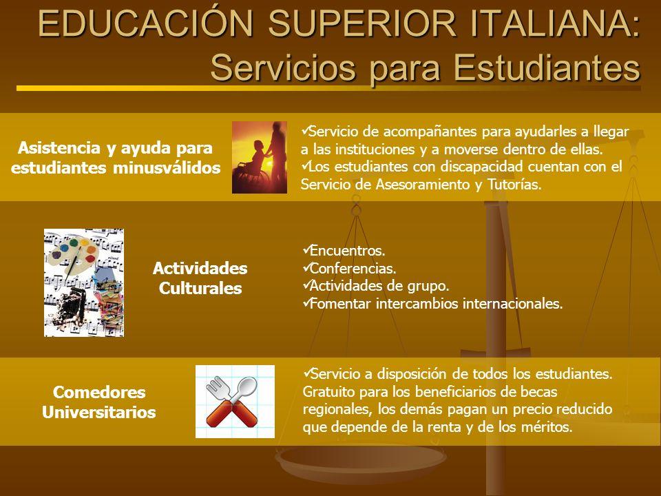 Asistencia y ayuda para estudiantes minusválidos Servicio de acompañantes para ayudarles a llegar a las instituciones y a moverse dentro de ellas. Los